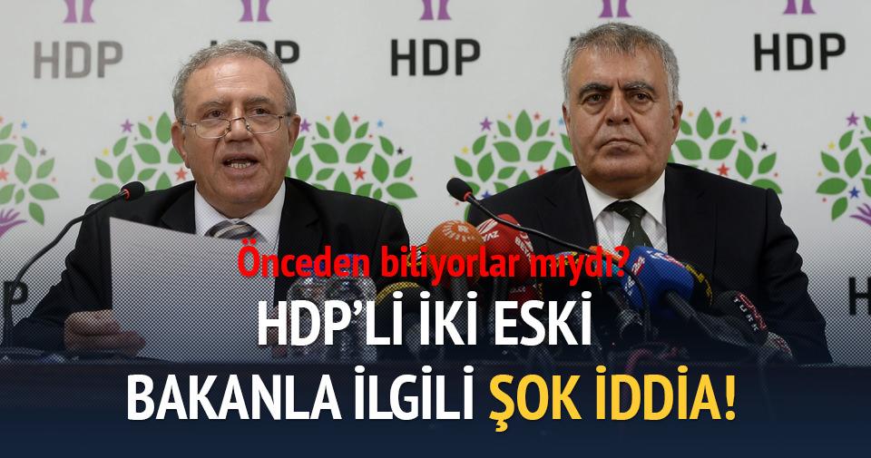 HDP'li eski bakanlarla ilgili şok iddia!