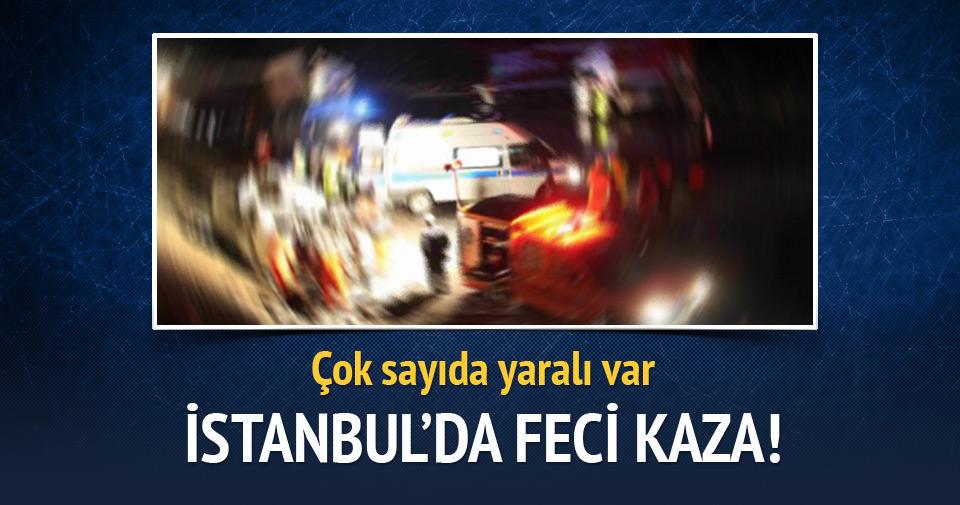 İstanbul'da feci kaza! Çok sayıda yaralı var