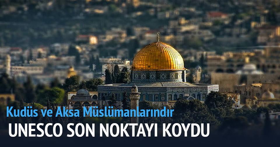 UNESCO: Kudüs ve Mescid-i Aksa Müslümanlarındır