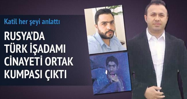 Rusya'da Türk işadamı cinayeti ortak kumpası çıktı
