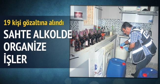 Sahte alkolde organize işler