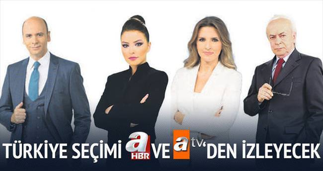 Türkiye seçimi a Haber ve atv'den izleyecek