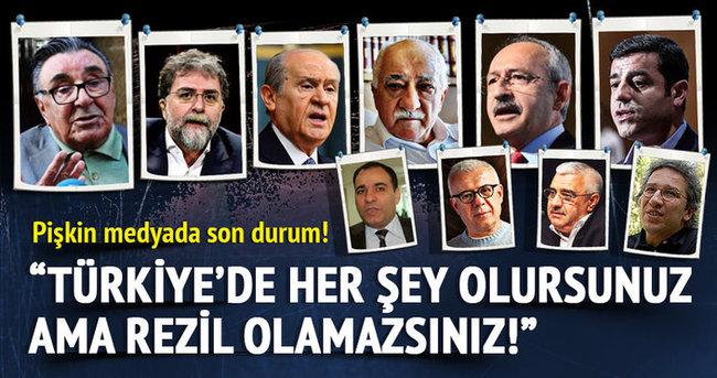Türkiye'de her şey olursunuz ama rezil olamazsınız
