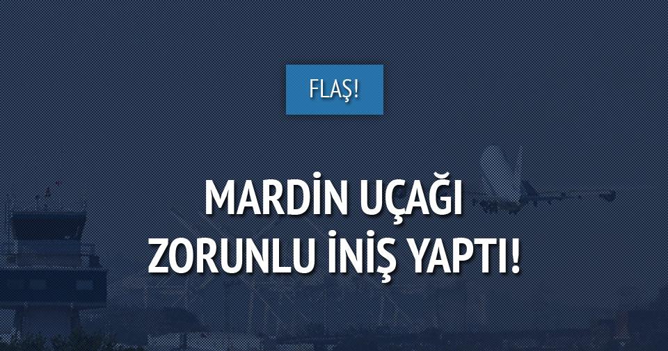 Mardin uçağı, Diyarbakır'a zorunlu iniş yaptı!