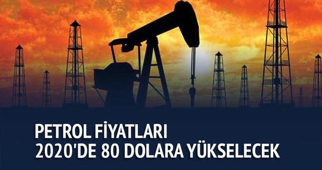Petrol fiyatları 2020'de 80 dolara yükselecek