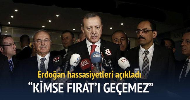 Erdoğan: Kimse Fırat'ı geçemez