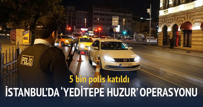 İstanbul'da 'Yeditepe Huzur' Operasyonu