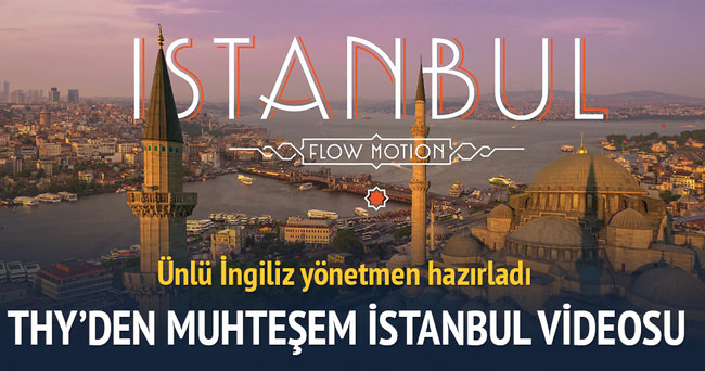 THY'den muhteşem İstanbul videosu