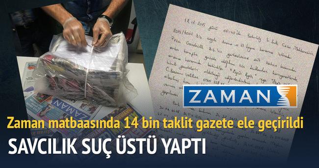 Zaman matbaasında 14 bin 620 taklit gazete ele geçirildi
