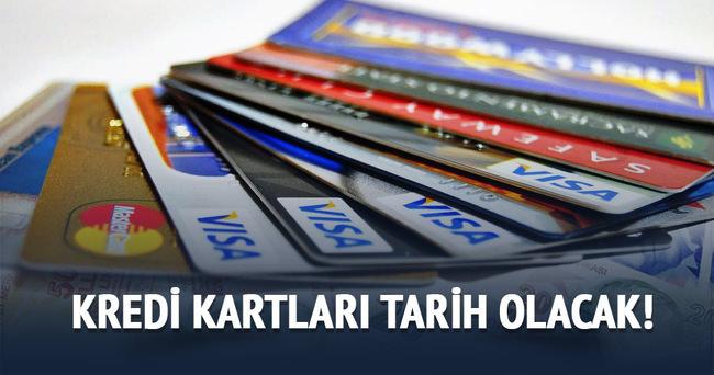 Kredi kartları tarih olacak!