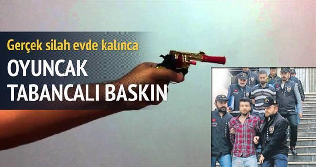 Oyuncak tabancalı sahte polis baskını