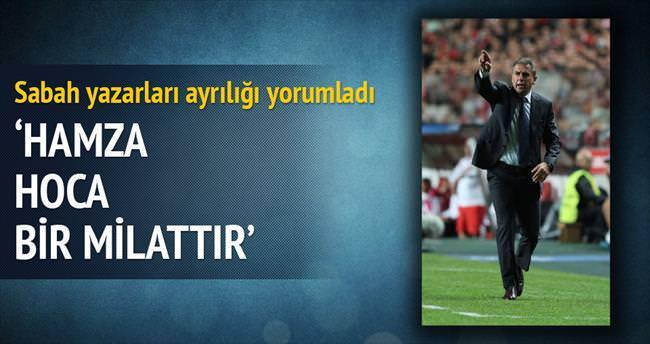 Sabah Spor yazarları Hamzaoğlu kararını yorumladı