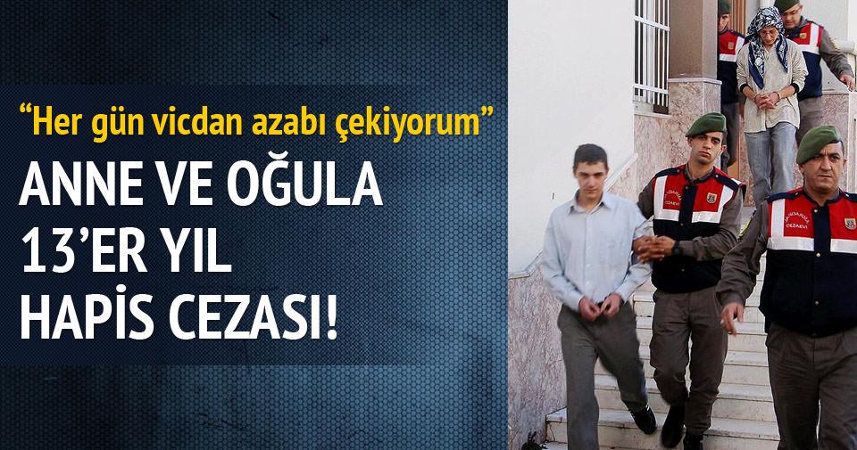 Anne oğula 13 yıl hapis!
