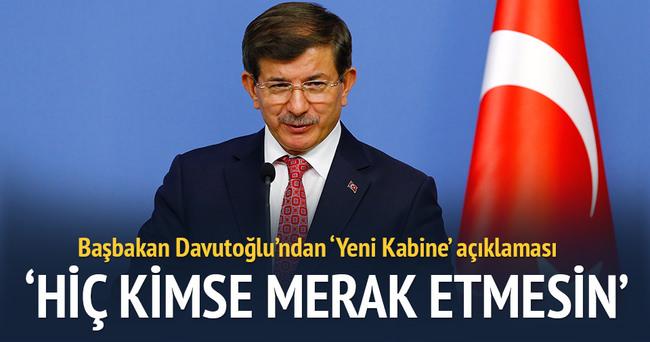 Başbakan Davutoğlu'ndan 'Yeni Kabine' açıklaması