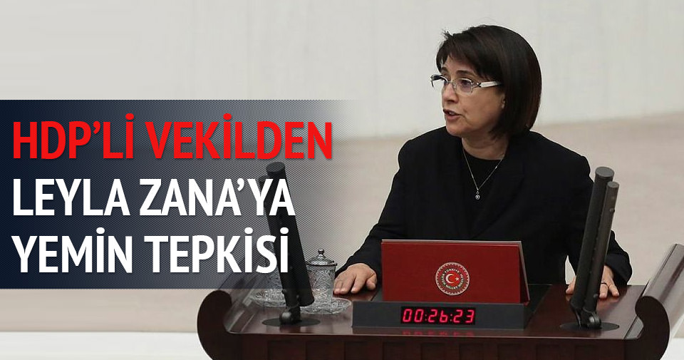 HDP'li vekilden Leyla Zana'ya yemin tepkisi