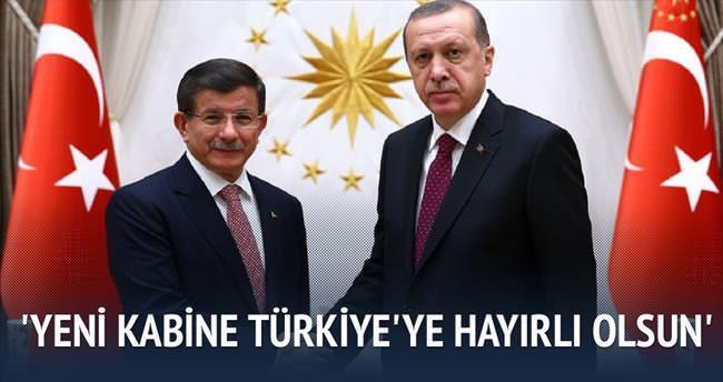 'Yeni kabine Türkiye'ye hayırlı olsun'
