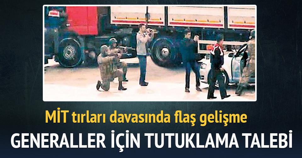 MİT Tırları davasında generallere tutuklama talebi