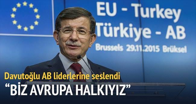 'Biz Avrupa halkıyız ve bu aileye katkı sağlayacağız'