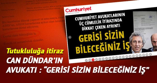 Can Dündar'ın avukatından tutukluluğa itiraz