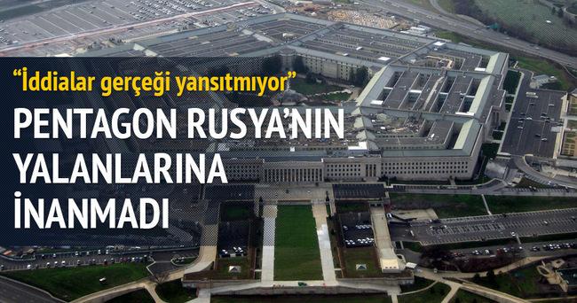 Pentagon Rusya'nın yalanlarına inanmadı