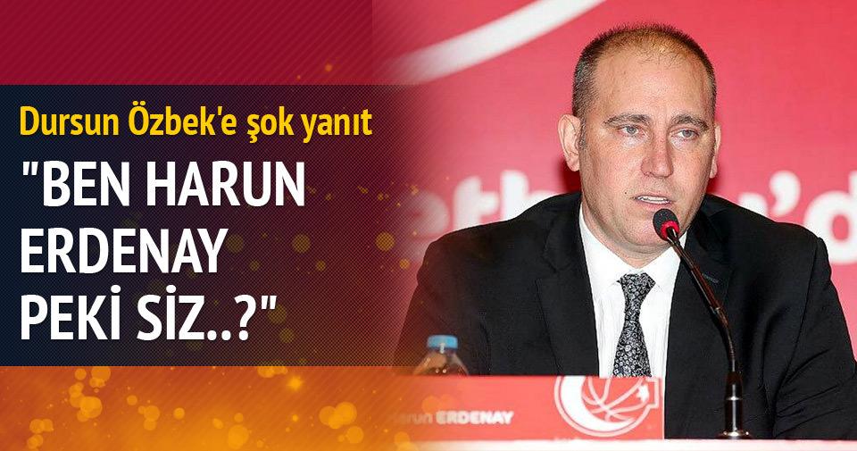 Harun Erdenay'dan Dursun Özbek'e yanıt