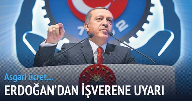 Erdoğan'dan işverene asgari ücret uyarısı