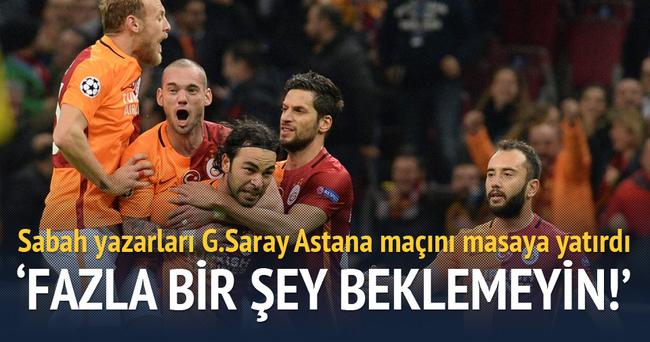 Yazarlar Galatasaray-Astana maçını yorumladı