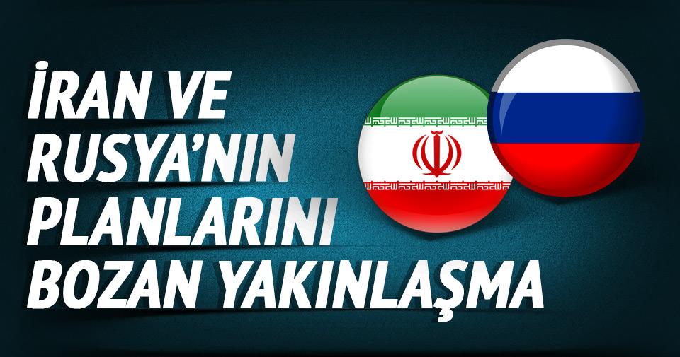 İran ve Rusya'nın planlarını bozan yakınlaşma