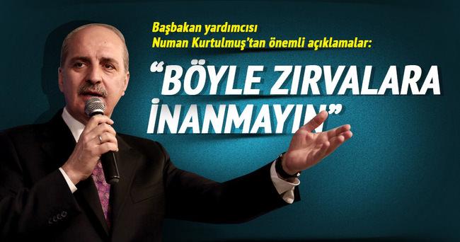 Kurtulmuş: 'Türkiye'nin DAEŞ terör örgütünden petrol aldığı açık bir zırvadır'
