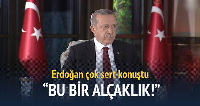 Cumhurbaşkanı Erdoğan Bu bir alçaklık!