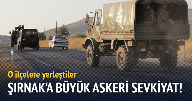 Şırnak'a büyük askeri sevkiyat!