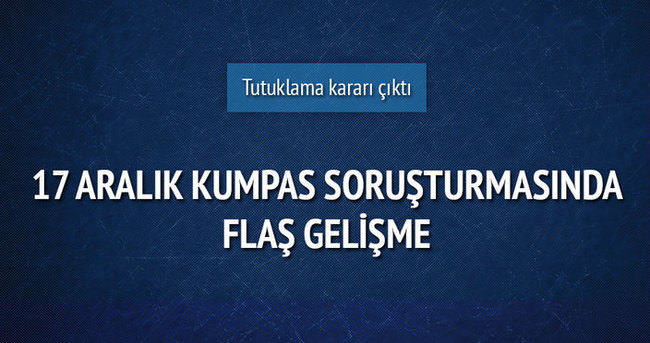 17 Aralık Kumpas soruşturmasına savcılıktan itiraz