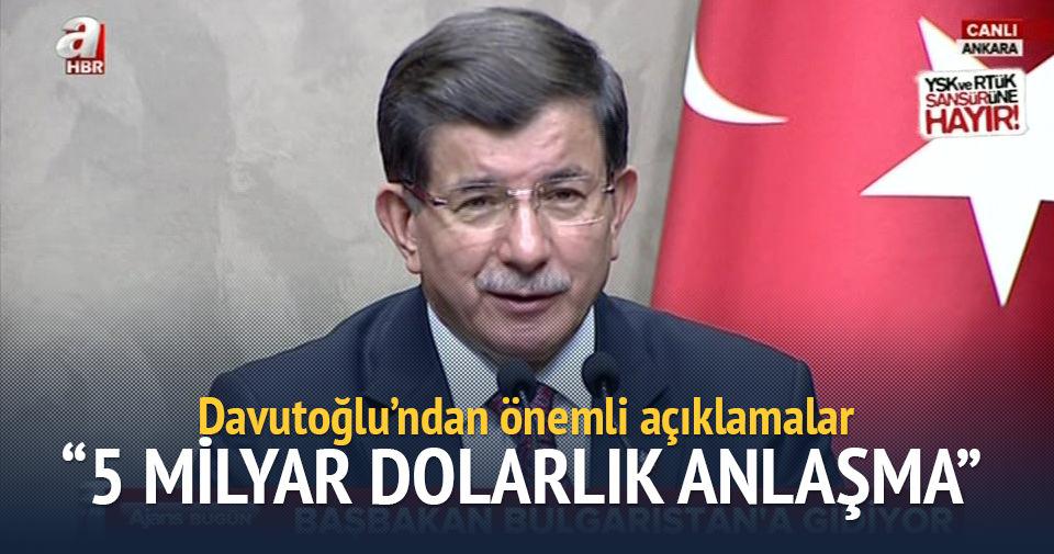 Davutoğlu: 5 milyar dolarlık anlaşma söz konusu