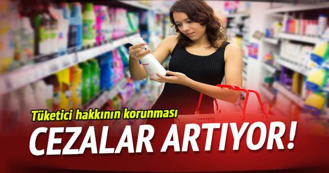 Tüketici haklarında cezalar artıyor