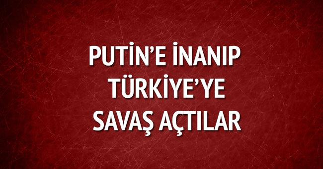 Türkiye'ye savaş açtılar