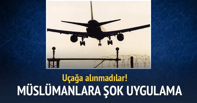 Müslüman ailenin uçağa binmesi engellendi!