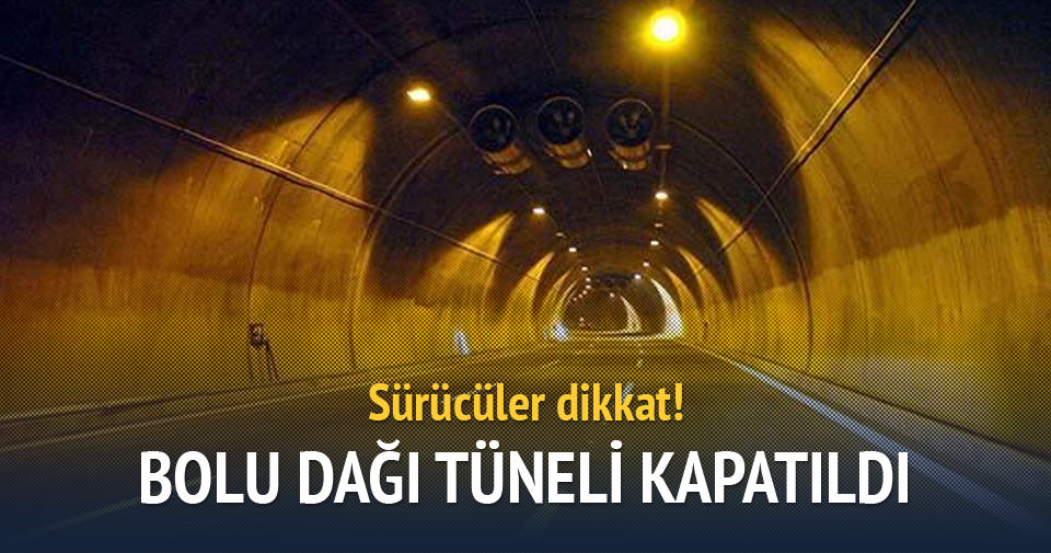 Bolu Dağı Tüneli kapatıldı