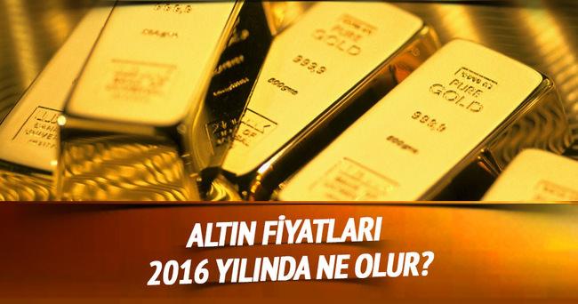 Altın fiyatları 2016 yılında ne olur?
