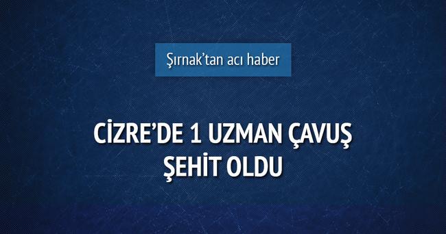 Şırnak'ta 1 şehit