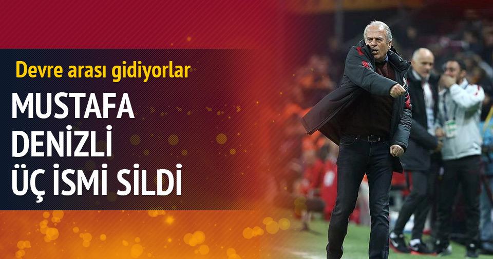 Mustafa Denizli 3 ismi sildi!