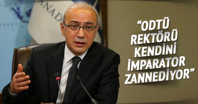 Elvan: ODTÜ rektörü kendini imparator zannediyor