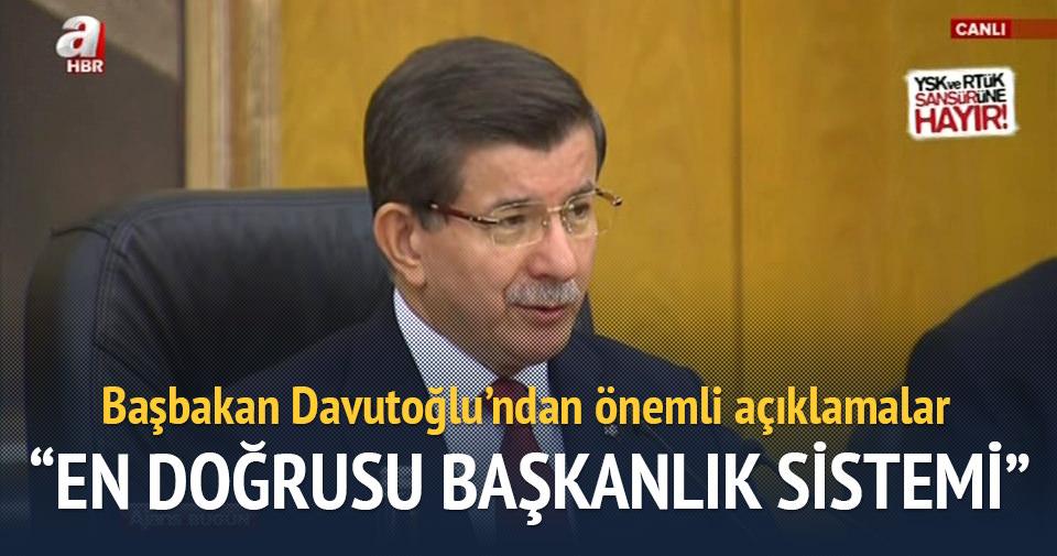 Davutoğlu: En doğrusu Başkanlık sistemi