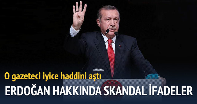 Mısırlı gazeteciden Erdoğan hakkında skandal sözler!