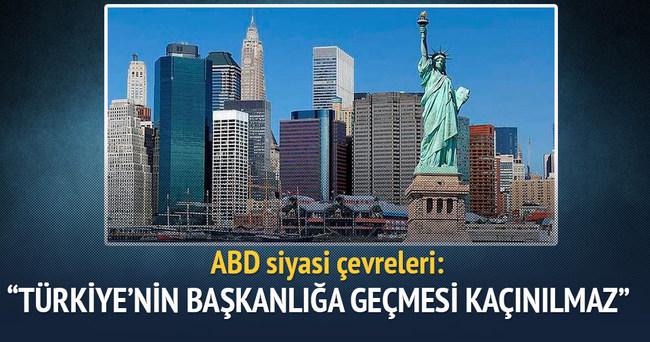 ABD: Türkiye'nin Başkanlığa geçmesi kaçınılmaz