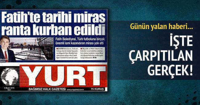Yurt Gazetesi'nin yalanı!