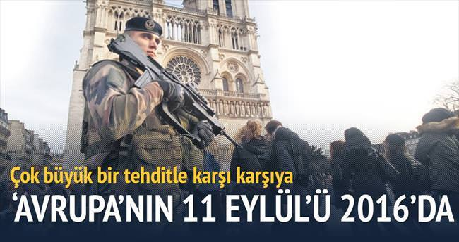 'Avrupa'nın 11 Eylül'ü 2016'da yaşanacak'