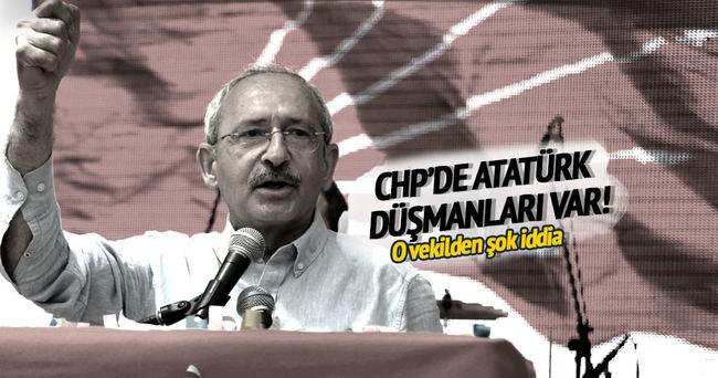 CHP'de Atatürk düşmanları var!