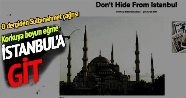 Korkuya boyun eğme İstanbul'a git