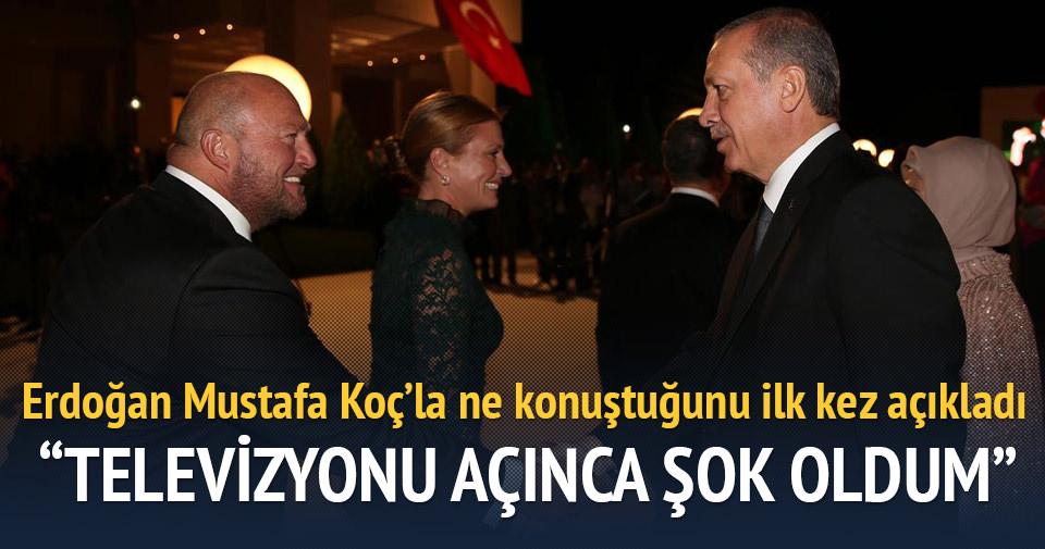 Erdoğan, Mustafa Koç ile neler konuştuklarını anlattı