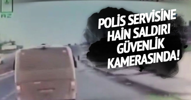Polis servisine saldırı anı güvenlik kamerasında